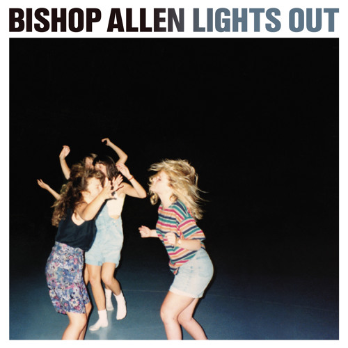 Bishop Allen - 'Lights Out' // Out Now