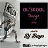 Ol' Skool Dayz Mixx2