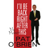 I'll Be Back Right After This by Pat O' Brien - Audiobook Chapter 1