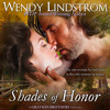 Shades of Honor: Grayson Brothers, Book 1 by Wendy Lindstrom, Narrated by Julia Motyka