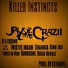 Killer Instincts Ft. Z,Twisted Insane,Chadrick,King Iso,Twistid Rob,Hurricane,D.B.O.I,Dikulz