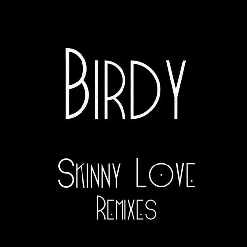 Birdy - Skinny Love (Sebastian Carter Remix)
