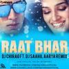 RAAT BHAR - HEROPANTI - DJ CHIRAG Ft. DJ SAAHIL AARYA REMIX