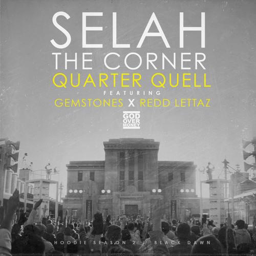 "Selah the Corner - ""Quarter Quell""(feat. Gemstones & Redd Lettaz)"