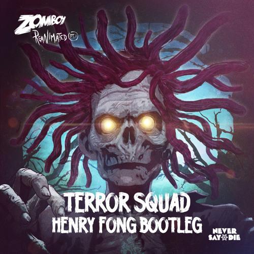 Zomboy - Terror Squad (Henry Fong Bootleg)