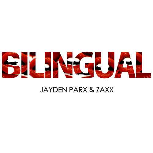 Jayden Parx & ZAXX - Bilingual (Original Mix)