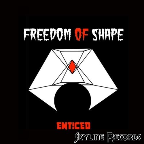 E N T ! C E D - Freedom Of Shape [Skyline Records]