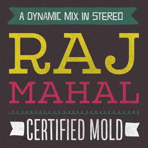 Raj Mahal - Certified Mold (2006)