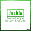 Native People - You Are So Good