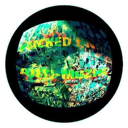 FuCKeD UnIT - Anti-Muzik