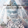 Dance Floor - Dj G Feat. Shane The Golden Voice (Main Mix)