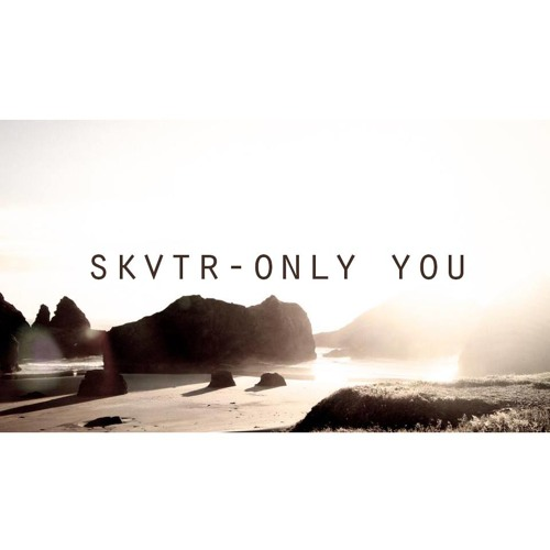 SKVTR - Only You