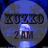 Kuzko - 2AM (Original Mix) [Free Download]