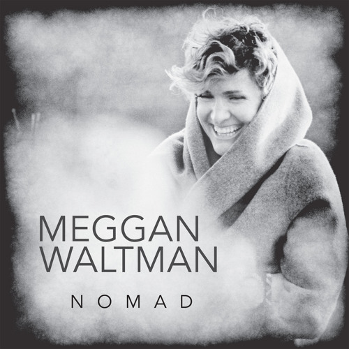 "Meggan Waltman ""Nomad"" EP on Mishara Music"
