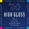 High Gloss Mixtape Vol. 2 [Cyclist, Dickystixxx, LeCastell]