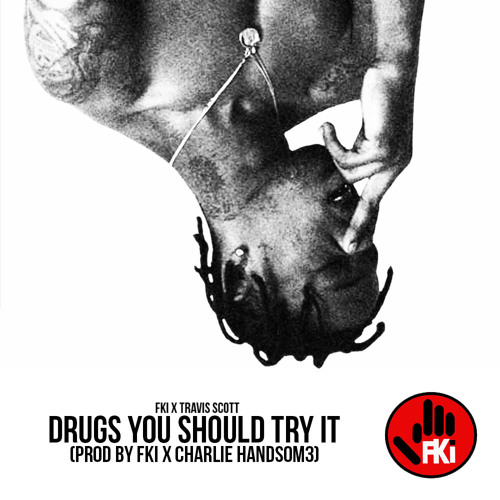 drugs you should try it