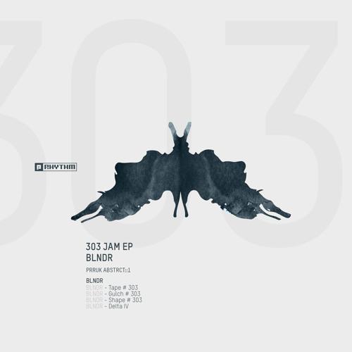 BLNDR - 303 JAM EP [PRRUKABSTRCT001]