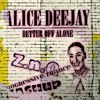 Alice deejay - Better off alone / Progressive Trance Mashup / By - Z.n.Q. [Free Download]