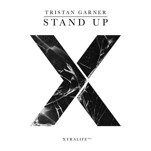 Tristan Garner - Stand Up (Original Mix) - XTR001