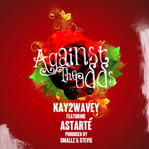 Against The Odds Ft. Astarte (Prod. Smallz & Stevie)