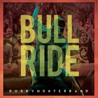 Robby Hunter Band - Bull Ride
