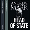 Head of State, By Andrew Marr, Read by Steven Crossley