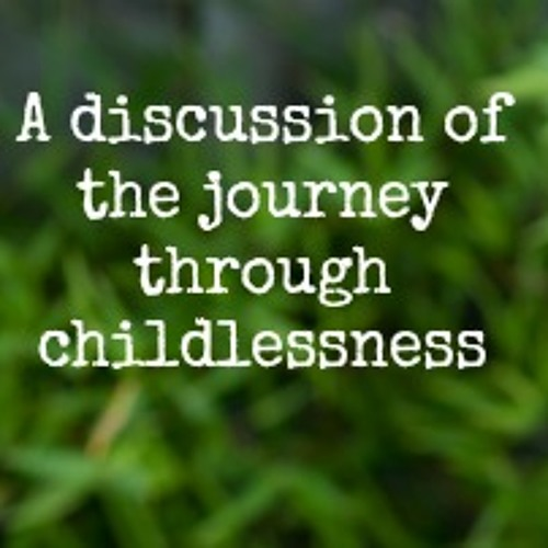 An in-depth discussion on the journey through childlessness