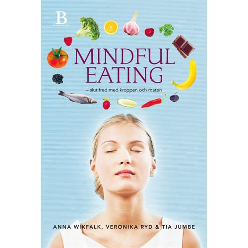 Meditationer från boken Mindful Eating - slut fred med kroppen och maten