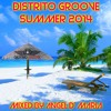 DistritoGroove Summer 2014  Mixed By Angel D´ Maria