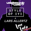 Style Of Eye & Lars Allertz - Love Looks (Laidback Luke Remix)