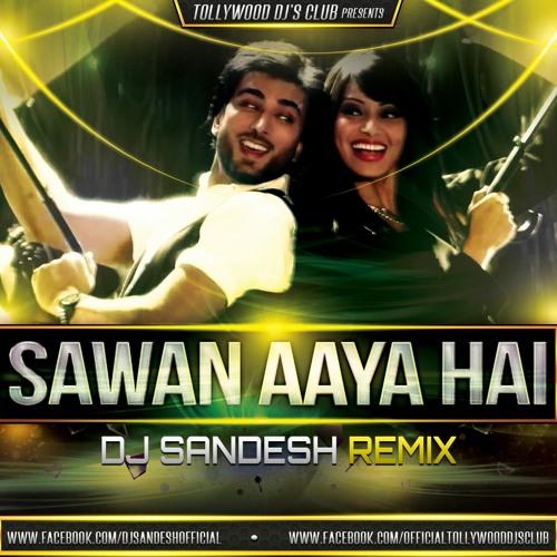 SAAVAN AAYA HAI - DJ SANDESH