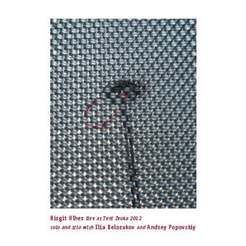 02 Ilia Belorukov / Andrey Popovskiy / Birgit Ulher (Excerpt)