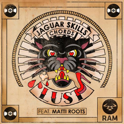 Jaguar Skills & Chords - Lust Feat. Matti Roots (Original Mix)