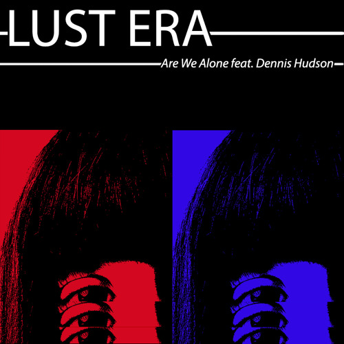 Are We Alone feat. Dennis Hudson (Single)
