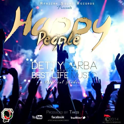 Dety Darba - Happy People - Ft Best Life Music