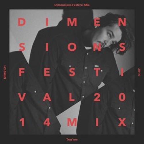 Trus'Me: Dimensions Festival 2014 Mix Series #21