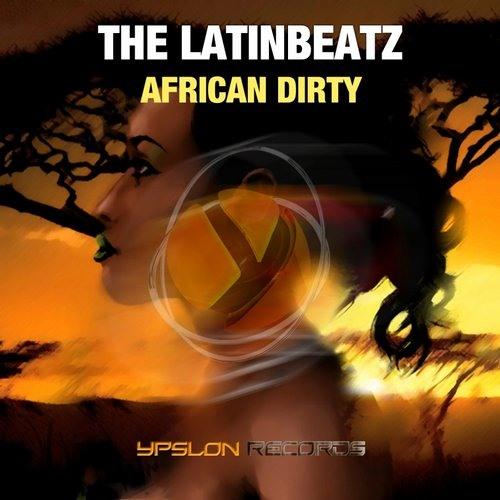 The LatinBeatZ - African Dirty (Alvarëz & D.N.G. Remix) **Remix Contest WINNERS**