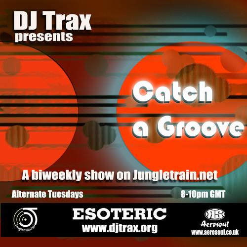 DJ Trax - Catch A Groove 52 (Live on Jungletrain 19.08.14