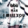 I Miss You (Original Mix)feat. M A N - FREE DOWNLOAD