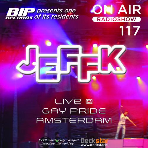 JEFFK - On Air Episode 117 (Live @ Gay Pride, Amsterdam)