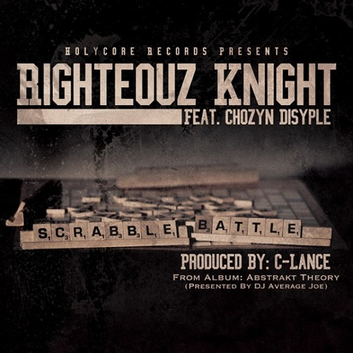 Righteouz Knight - Scrabble Battle (feat. Chozyn Disyple)