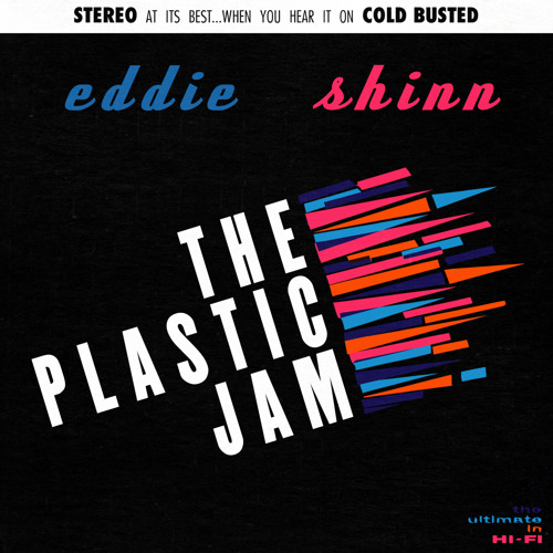 Eddie Shinn - The Plastic Jam (Cold Busted)