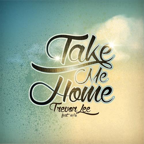 Trevor Lee - Take Me Home ft. W/U