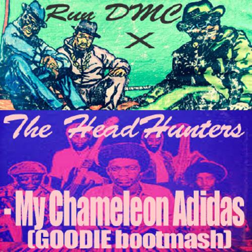 Run DMC X The Headhunters  - My Chameleon Adidas (GOODIE bootmash)