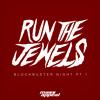 RTJ - Blockbuster Night Part 1