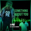 Something About You feat. DeAngelo Gardner