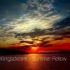 K!ngsdream - Summer Fellow