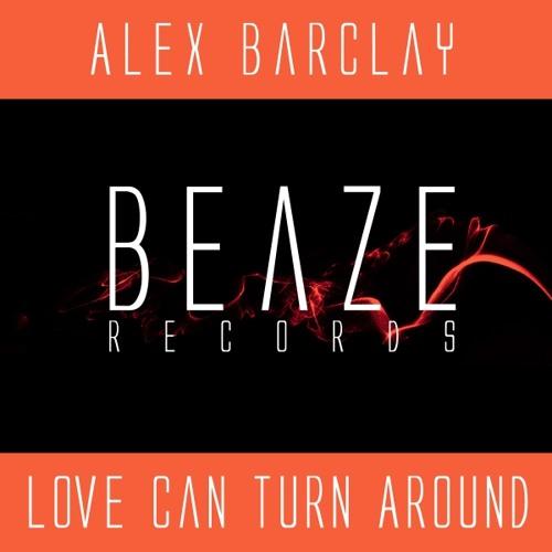Alex Barclay - Love Can Turn Around
