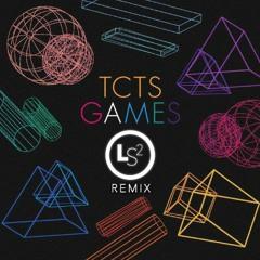 TCTS - Games (LS2 Remix) *** FREE DOWNLOAD ***