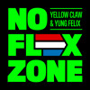 Download Yellow Claw & Yung Felix - No Flex Zone *FREE DOWNLOAD* Mp3